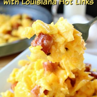 Cheesy Scrambled Eggs with Louisiana Hot Links