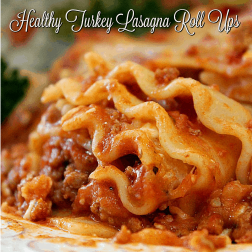 Healthy Turkey Lasagna Roll Ups
