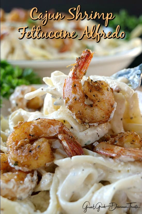 Cajun Shrimp Fettuccine Alfredo Great Grub Delicious Treats