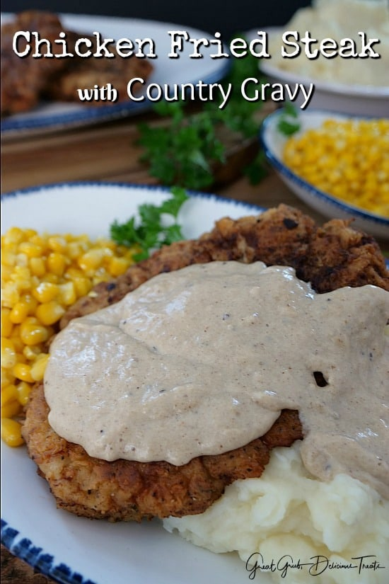 Chicken Fried Steak With Country Gravy Great Grub Delicious Treats
