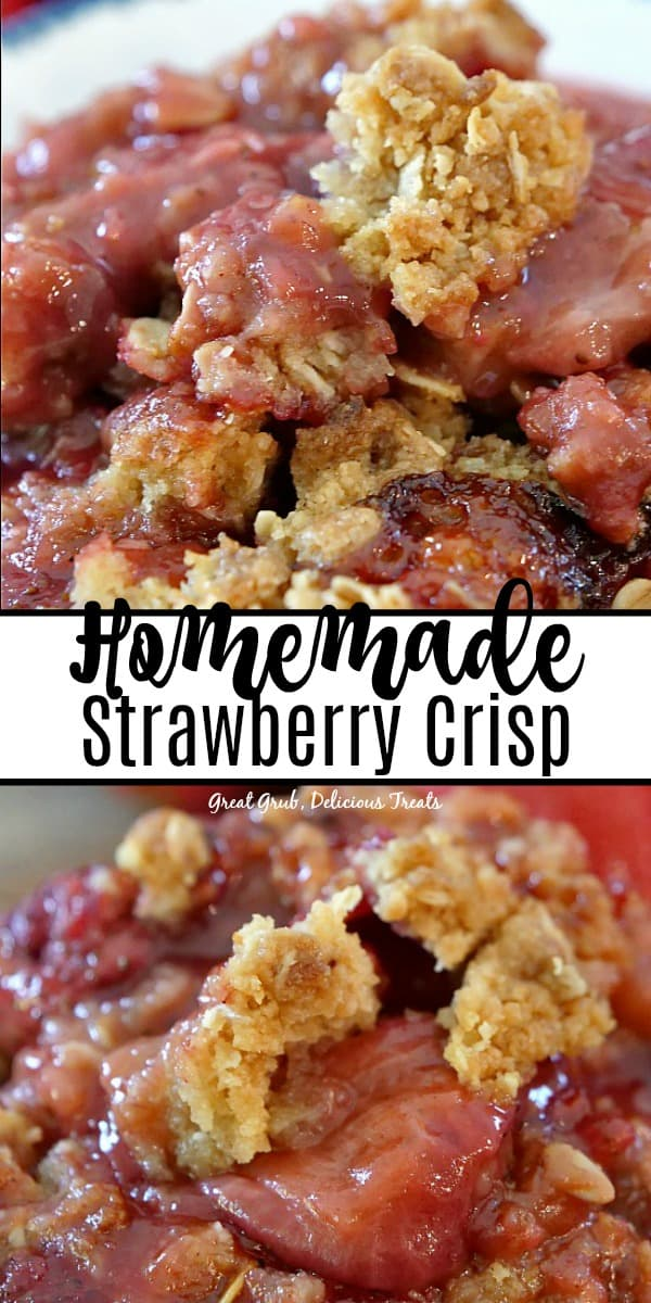 Homemade Strawberry Crisp is made with fresh strawberries and has a delicious crispy topping.