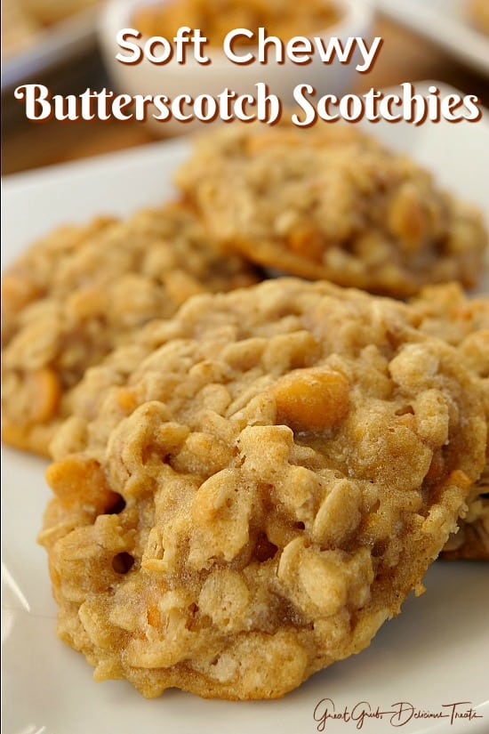 Soft Chewy Oatmeal Scotchies are super soft and chewy oatmeal cookies loaded with butterscotch morsels.