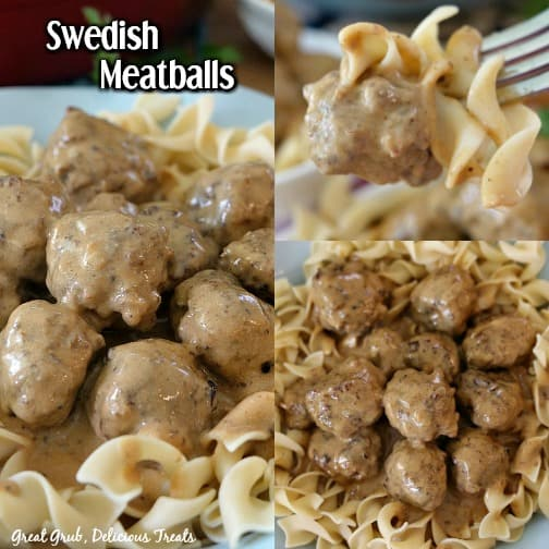 Swedish Meatballs - a collage photo with Swedish meatballs and gravy on a bed of egg noodles.