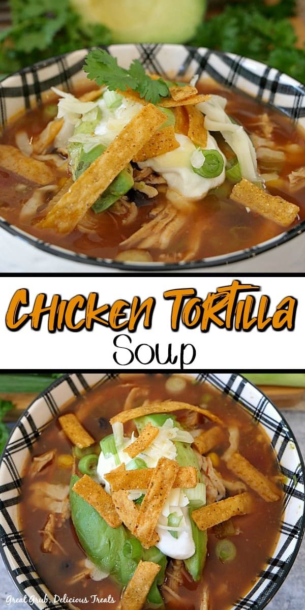 Best Chicken Tortilla Soup - two pics of a bowl of soup in a white and black bowl, with tortilla strips, sour cream, cilantro on top.