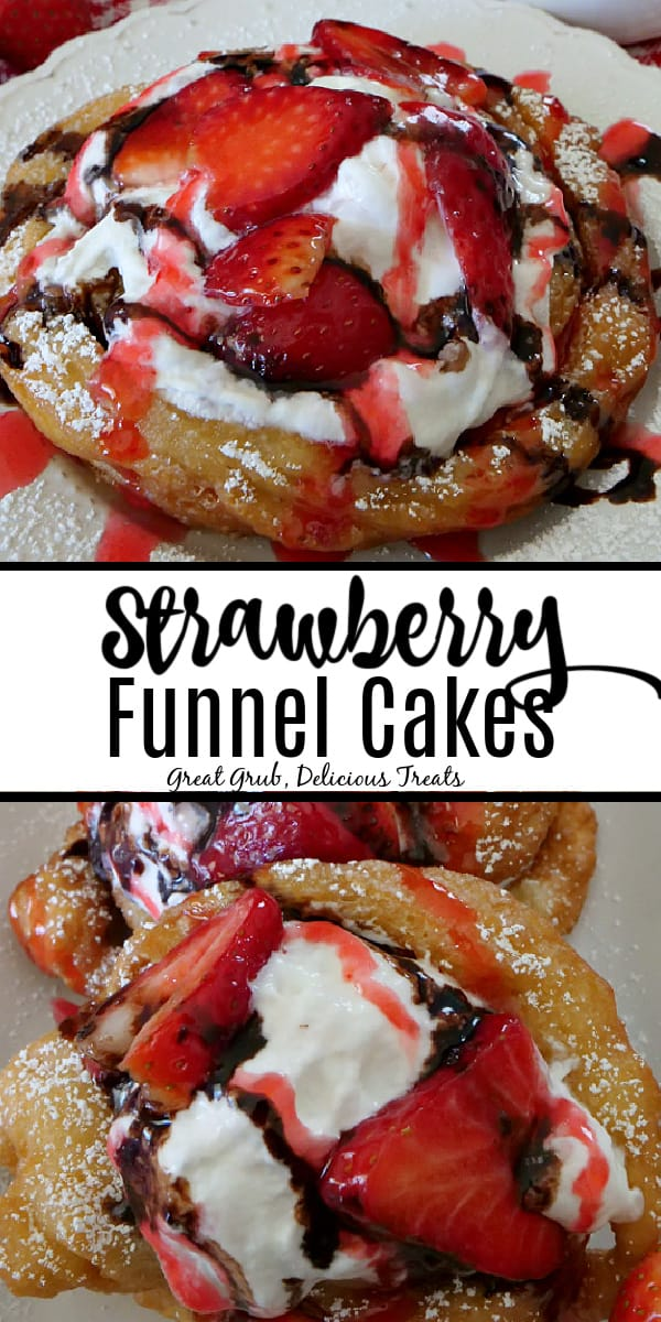 Strawberry Funnel Cake on a white plate, topped with fresh strawberries, strawberry syrup, chocolate syrup, powdered sugar, and whipped cream with strawberries in the background and the title in the middle.