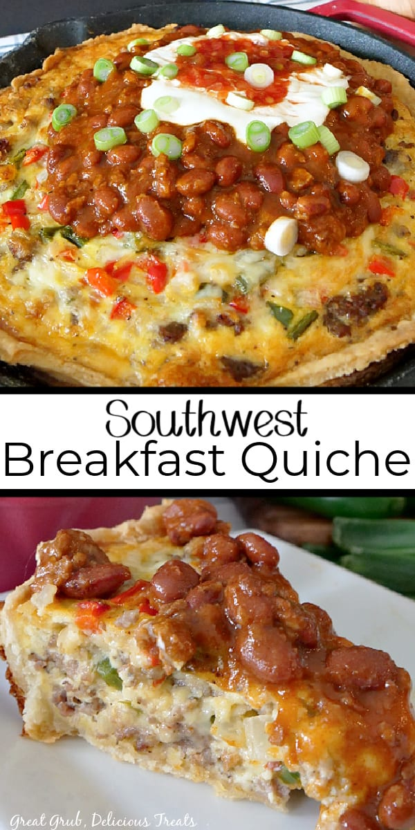 A 2 photo collage of southwest breakfast quiche in a cast iron skillet, topped with chili, sour cream, and picante sauce and another picture of a slice of southwest breakfast quiche on a white plate, topped with chili