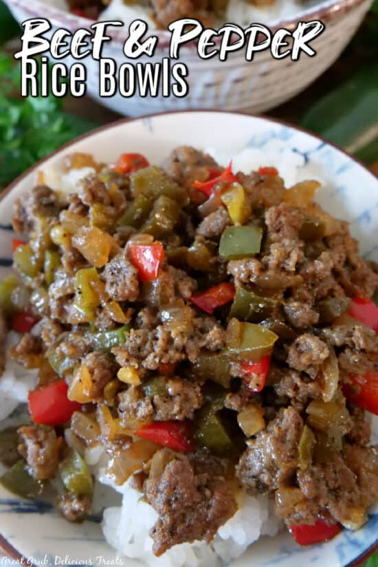 Ground beef and peppers on top of a bed of rice, on a white plate with a white bowl filled with beef, peppers, and rice in the background and the title at the top.