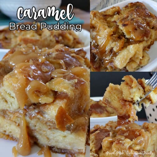 A 3 photo collage of Caramel Bread Pudding on a white plate with caramel drizzled over the top.