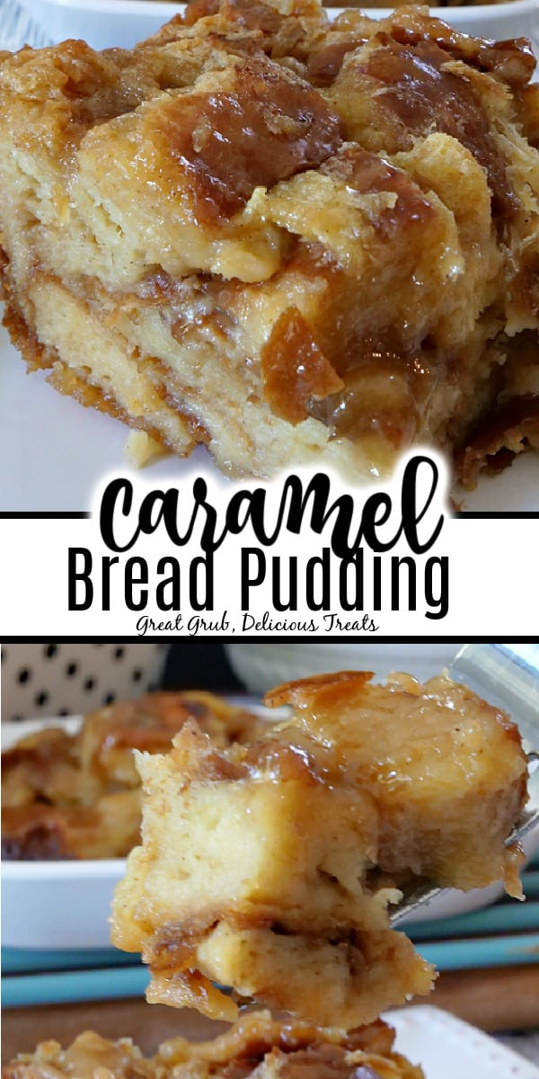 A double collage with a slice of caramel bread pudding on a white plate and the bottom photo is a forkful of caramel bread pudding.