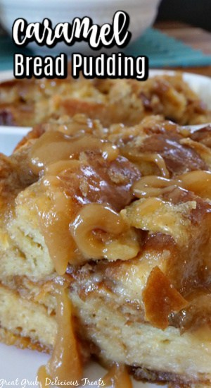 A close up photo of a slice Caramel Bread Pudding on a white plate.