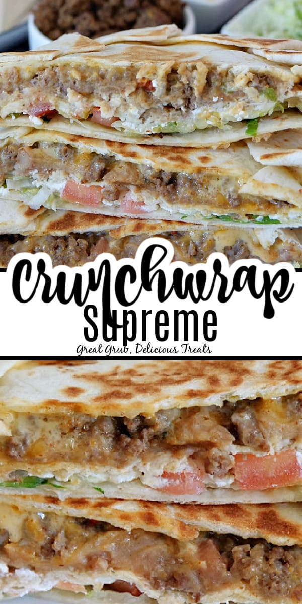 A double picture of Crunchwrap Supremes cut in half and stacked on top of each other with the title in the middle.