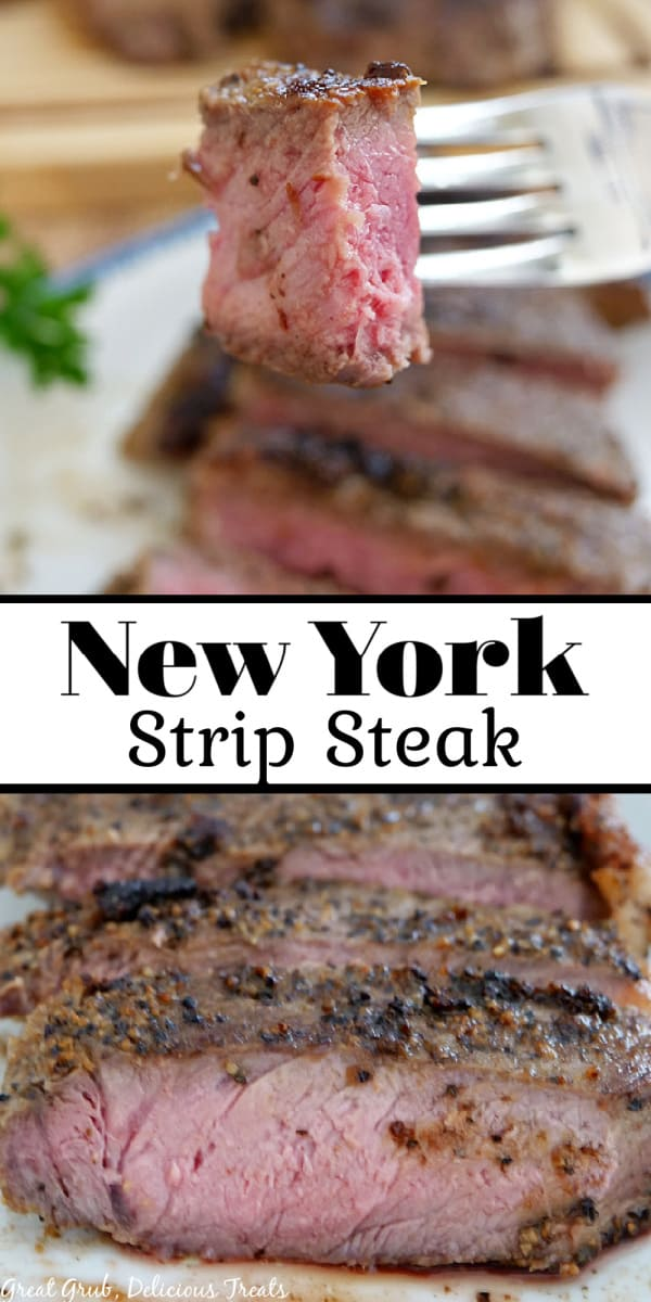 A double collage photo of New York Strip Steak. One photo is a close up shot of a bite of steak on a fork, The other photo is a super close up of a steak that has been cooked and slice and is on a white plate.